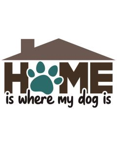 Home is Where My Dog is, Animal, Pet, Dog, SVG Design