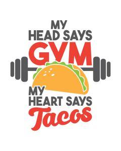 My Head Says Gym My Heart Says Tacos, Food, SVG Design