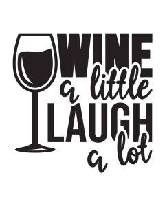 Wine a Little Laugh a Lot, Wine Glass, Drink, SVG Design