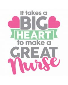 It Takes a Big Heart to Make a Great Nurse, SVG Design