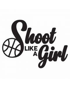 Shoot Like a Girl, Basketball, SVG Design