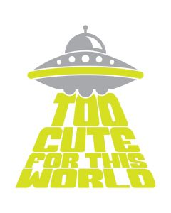 Too Cute for this World, Alien, Kids, SVG