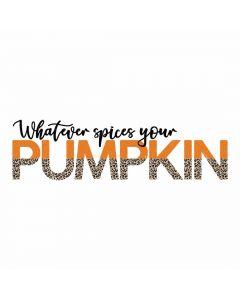Whatever Spices Your Pumpkin, Cheetah Print, Leopard Print