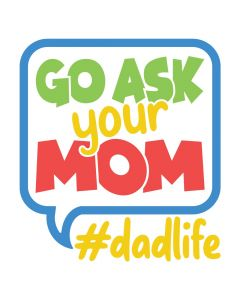 Go Ask Your Mom, Fathers, Dads, SVG Design