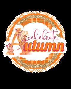 Celebrate Autumn Sublimation Design, Fall Thanksgiving