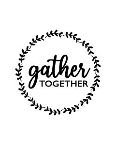 Gather Together Round Sign Fall SVG for Home Farmhouse