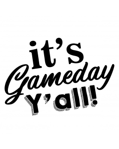 ITS GAMEDAY YALL
