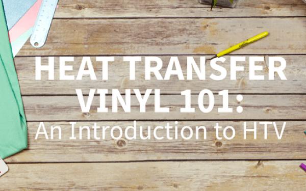 Heat Transfer Vinyl 101: An Introduction to HTV